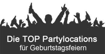Top Partylocations in Deutschland zum Geburtstag feiern